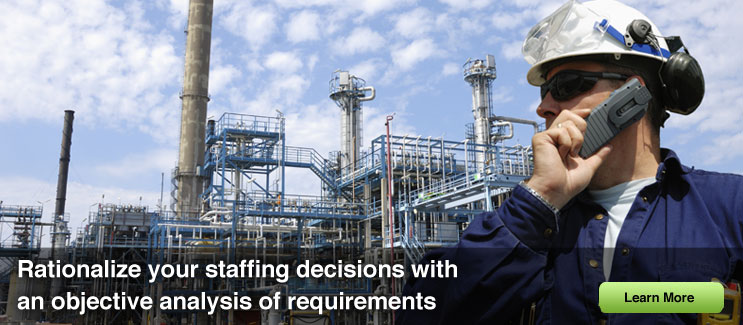 Rationalize your staffing decisions with an objective analysis of requirements.